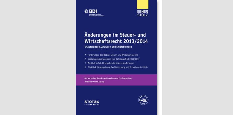 Änderungen im Steuer- und Wirtschaftsrecht 2013/2014