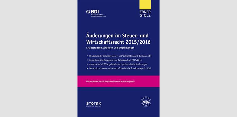 Änderungen im Steuer- und Wirtschaftsrecht 2015/2016