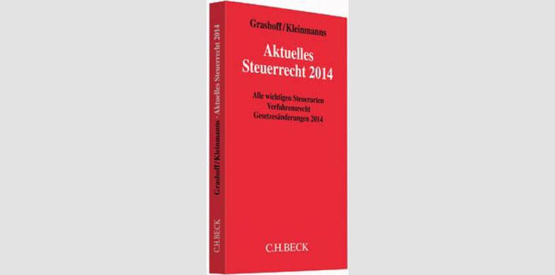 Aktuelles Steuerrecht 2014, 10. Auflage 2014, C.H. Beck