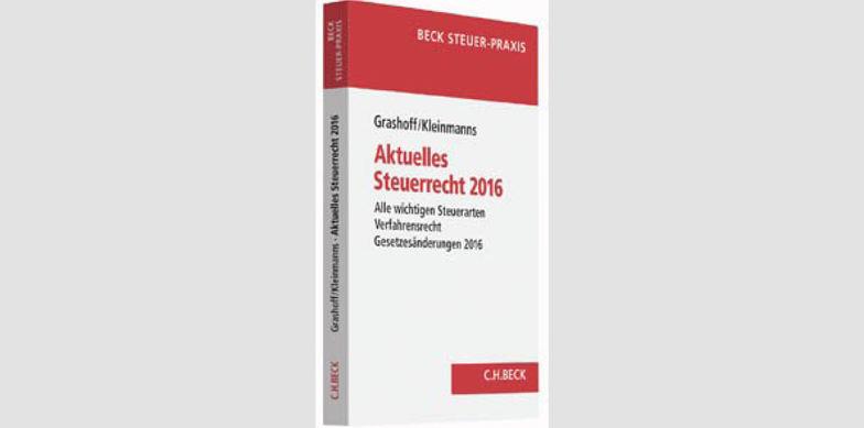 Aktuelles Steuerrecht 2016, 12. Auflage 2016, C.H. Beck