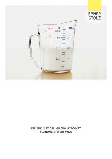 Ebner Stolz: Die Zukunft der Milchwirtschaft - Planung  Steuerung