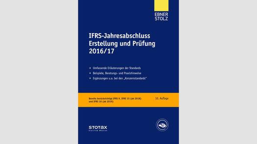 IFRS-Jahresabschluss Erstellung und Prüfung 2016/17, 10. Auflage