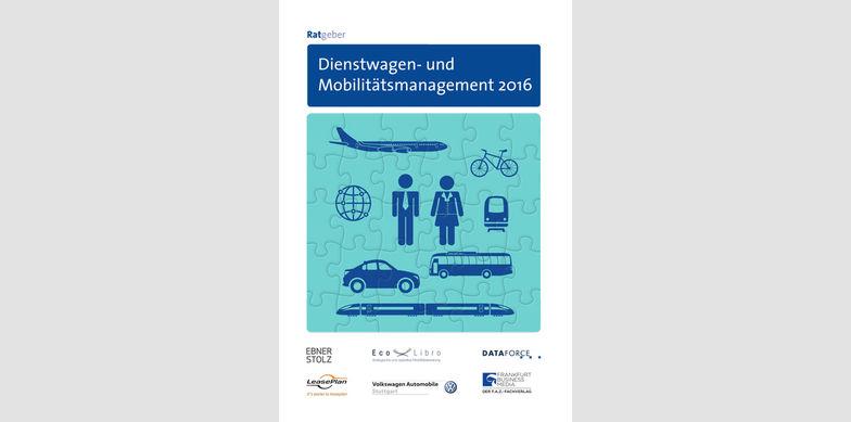 Ratgeber Dienstwagen- und Mobilitätsmanagement 2016