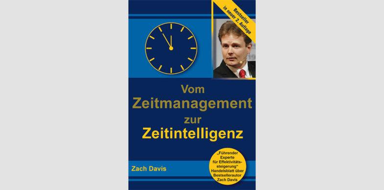 """Zach Davis: """"Vom Zeitmanagement zur Zeitintelligenz: mehr schaffen mit weniger Stress"""""""